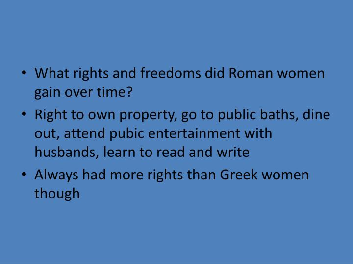 What rights and freedoms did Roman women gain over time?