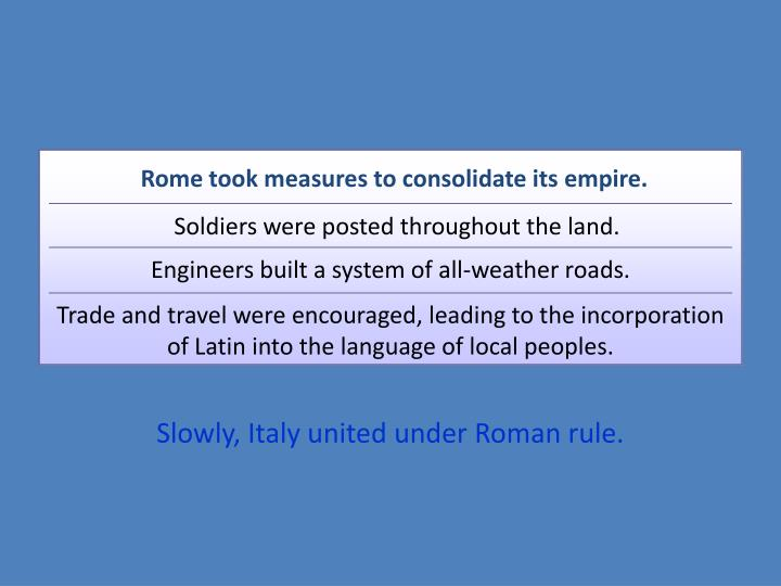 Rome took measures to consolidate its empire.