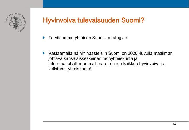 Hyvinvoiva tulevaisuuden Suomi?