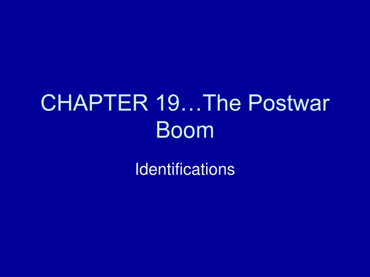 chapter 19 the postwar boom