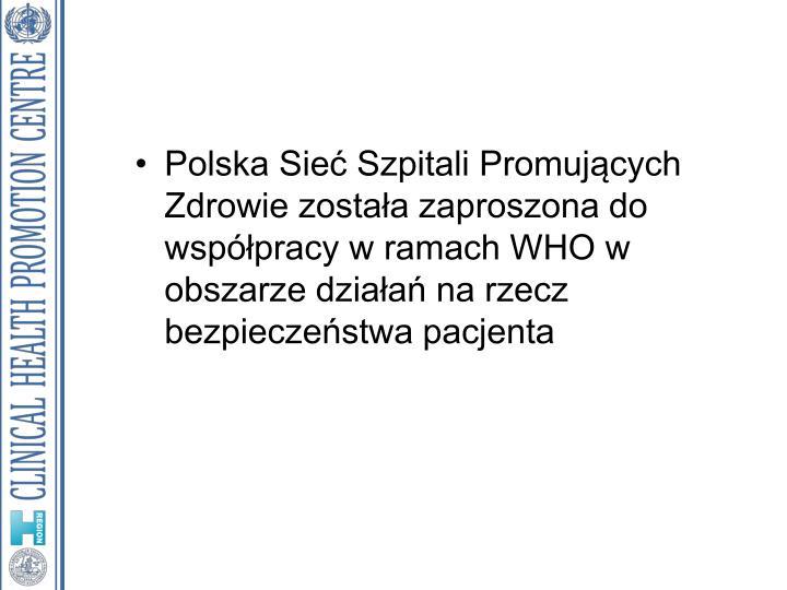 Polska Sieć Szpitali Promujących Zdrowie została zaproszona do współpracy w ramach WHO w obszarze działań na rzecz bezpieczeństwa pacjenta