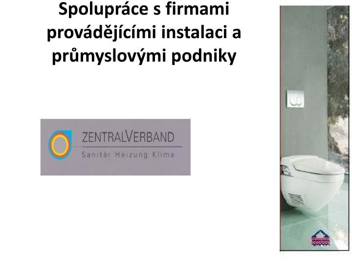 Spolupráce sfirmami provádějícími instalaci a průmyslovými podniky