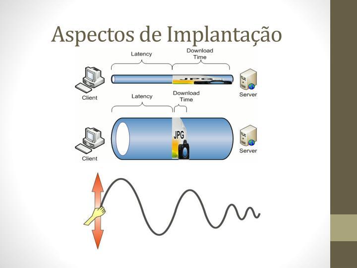 Aspectos de Implantação