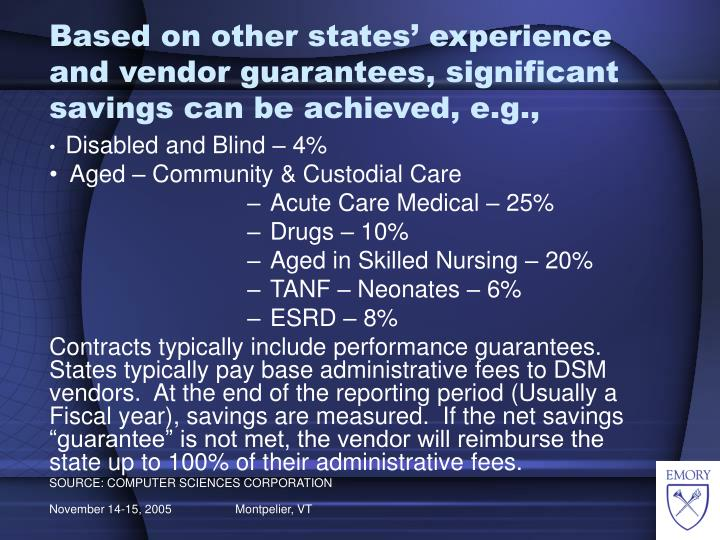 Based on other states' experience and vendor guarantees, significant savings can be achieved, e.g.,