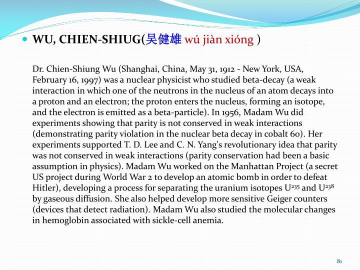 WU, CHIEN-SHIUG(