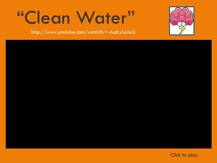 """Clean Water"""