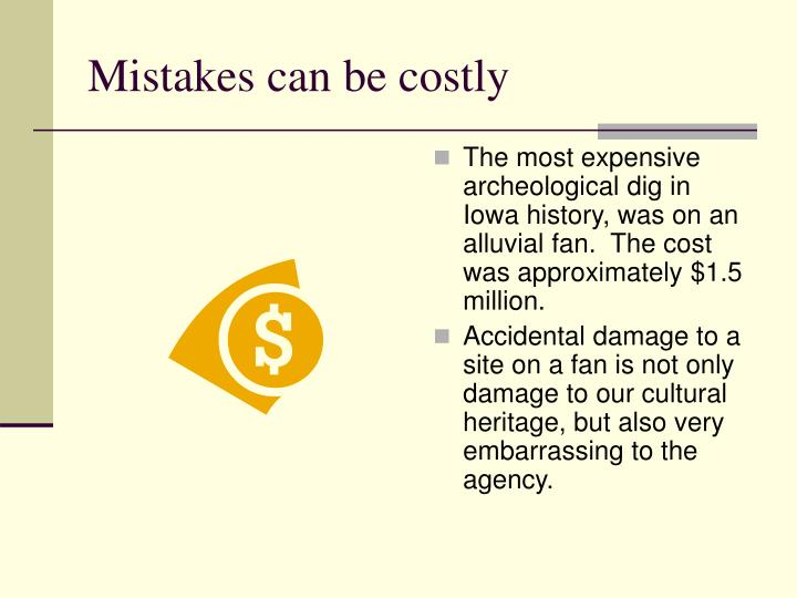 Mistakes can be costly