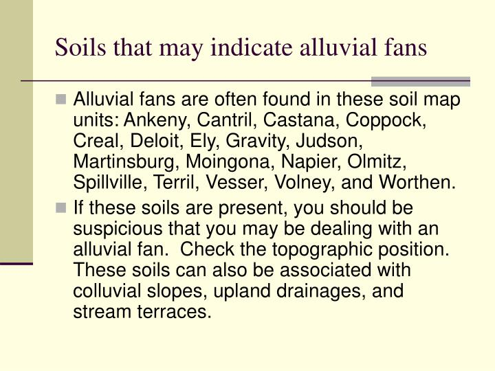 Soils that may indicate alluvial fans