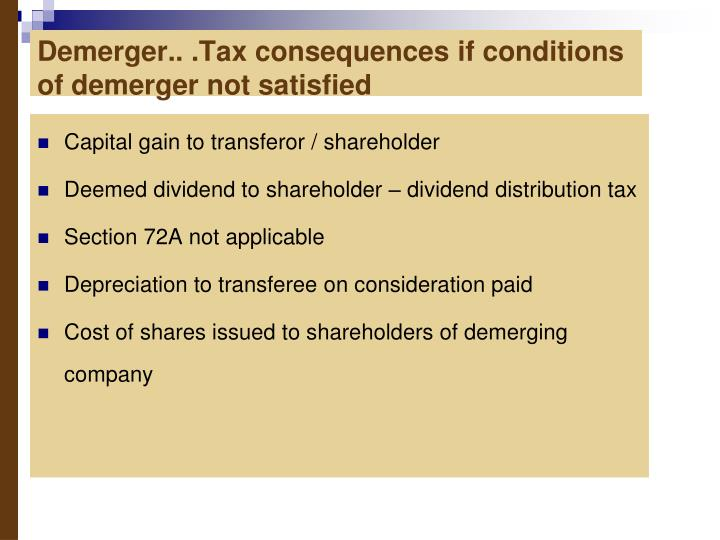 Demerger.. .Tax consequences if conditions of demerger not satisfied