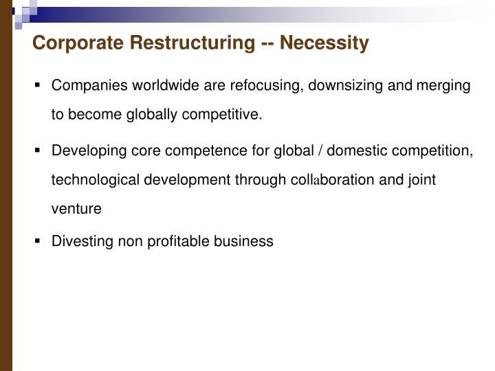Corporate Restructuring -- Necessity