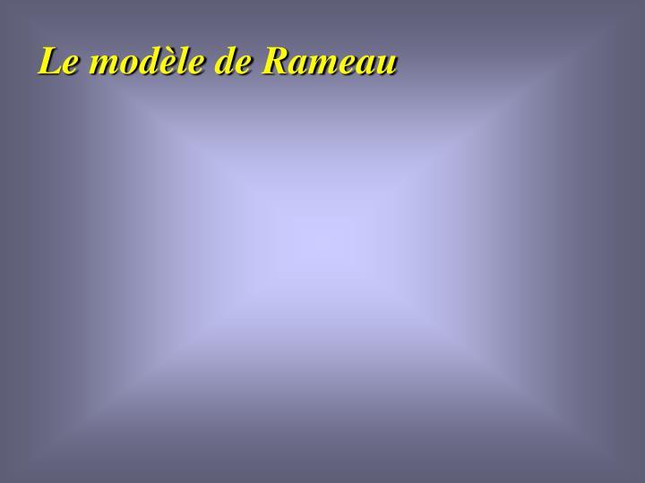 Le modèle de Rameau