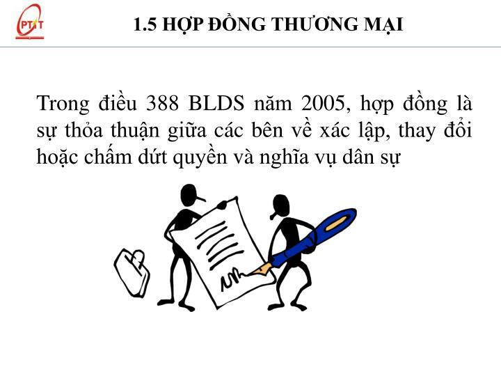 Trong điều 388 BLDS năm 2005, hợp đồng là sự thỏa thuận giữa các bên về xác lập, thay đổi hoặc chấm dứt quyền và nghĩa vụ dân sự