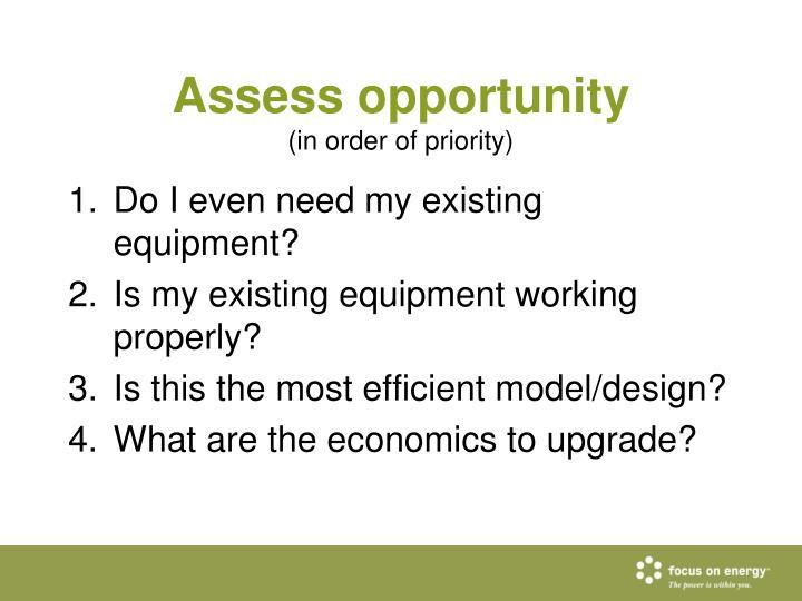 Assess opportunity