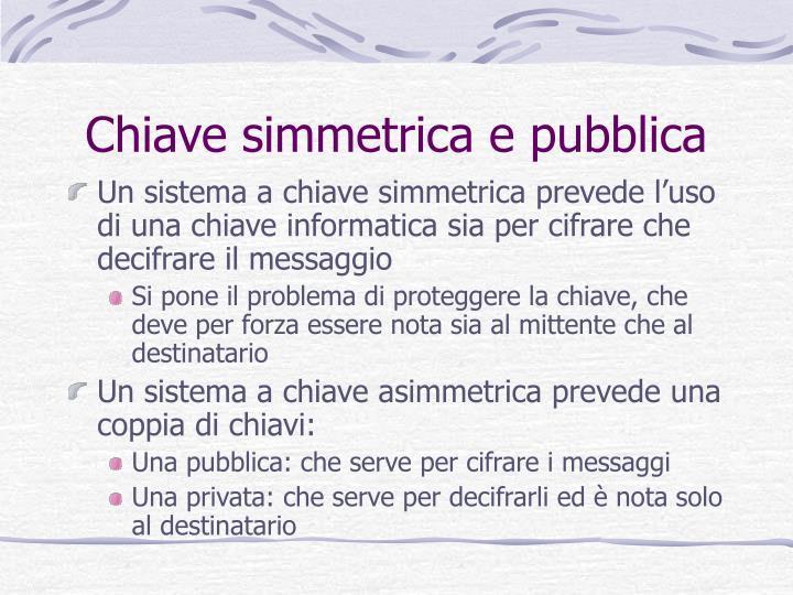Chiave simmetrica e pubblica