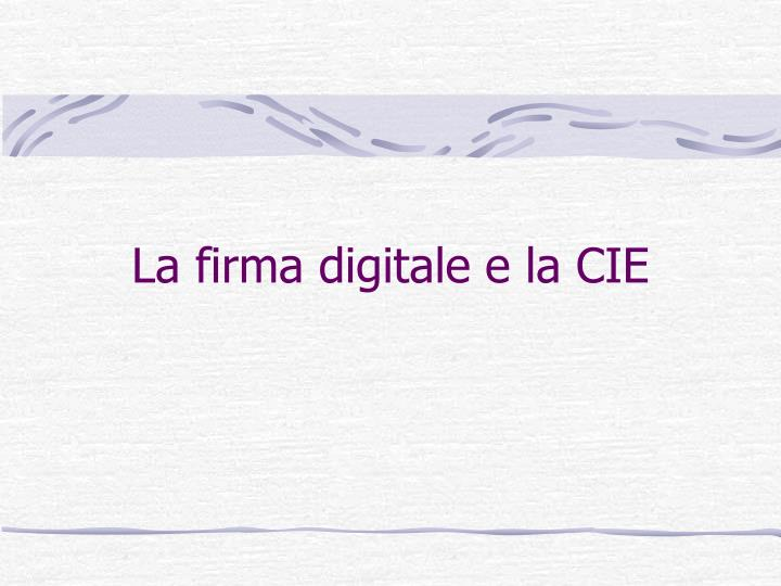 La firma digitale e la CIE