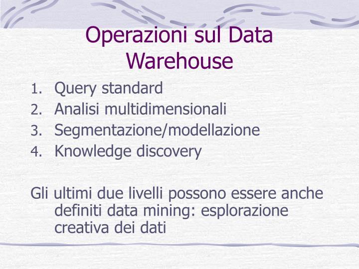 Operazioni sul Data Warehouse