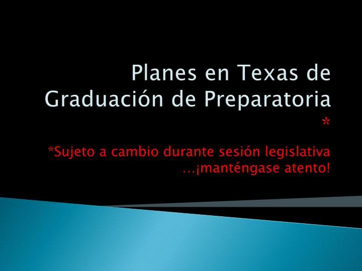 Planes en Texas de Graduación de Preparatoria