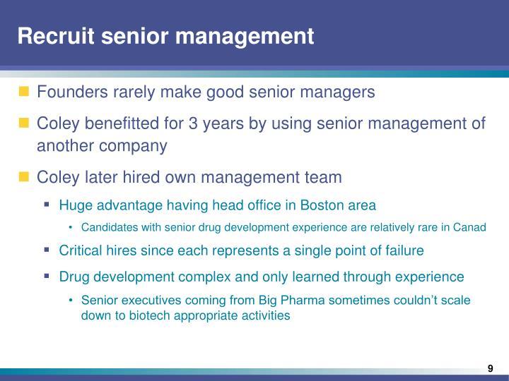 Recruit senior management