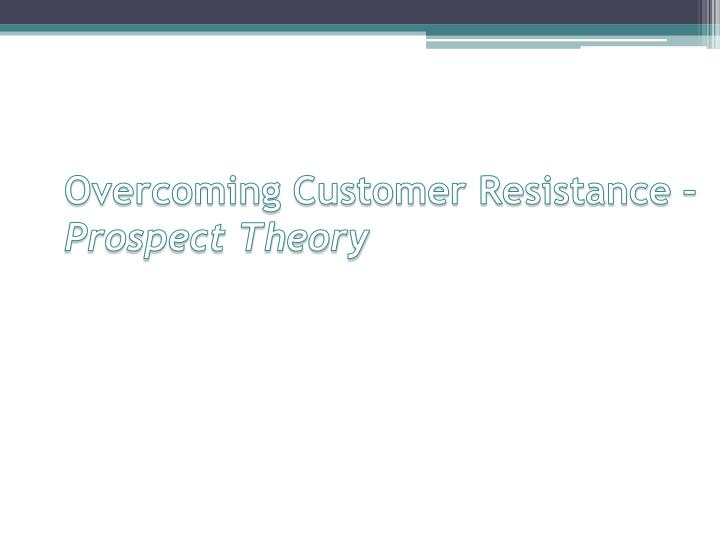 Overcoming Customer Resistance –