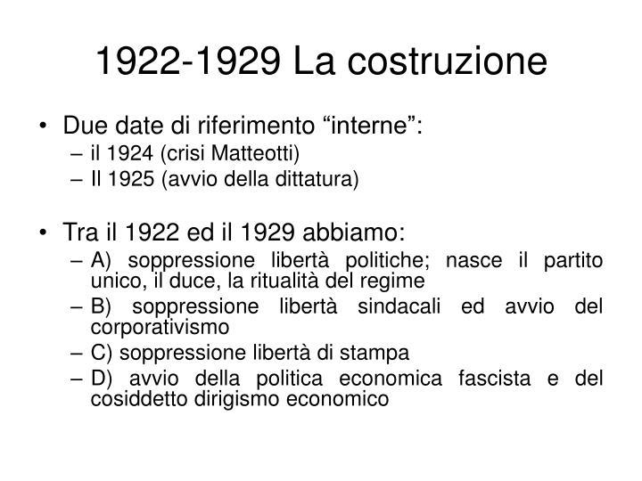 1922-1929 La costruzione
