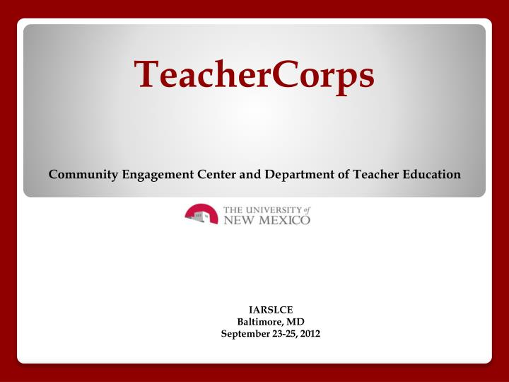 Teachercorps community engagement center and department of teacher education