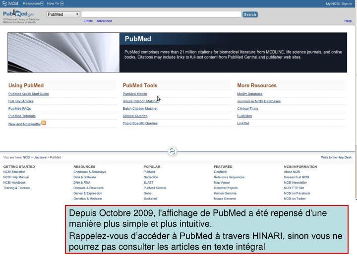 Depuis Octobre 2009, l'affichage de PubMed a été repensé d'une manière plus simple et plus intuitive.