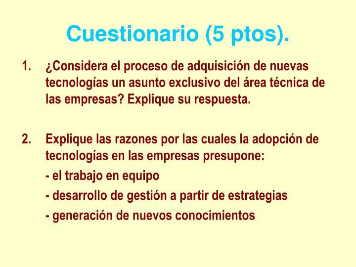 Cuestionario (5 ptos).