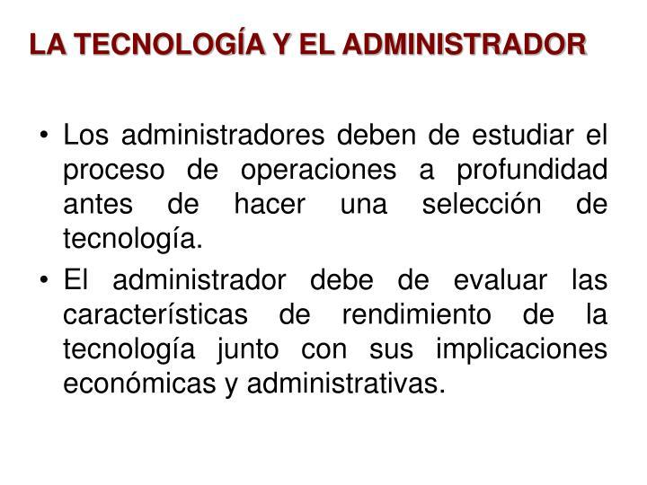 LA TECNOLOGÍA Y EL ADMINISTRADOR