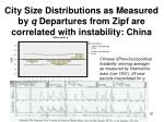 city size distributions as measured by q departures from zipf are correlated with instability china