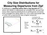 city size distributions for measuring departures from zipf7