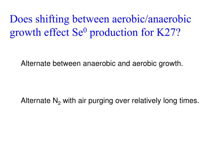 Does shifting between aerobic/anaerobic growth effect Se