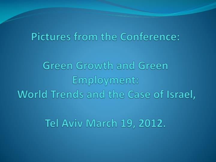 Pictures from the Conference: