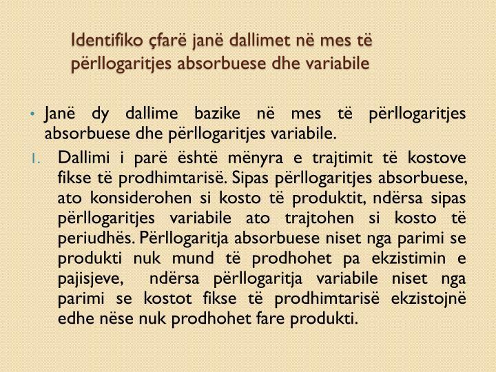 Identifiko çfarë janë dallimet në mes të përllogaritjes absorbuese dhe variabile