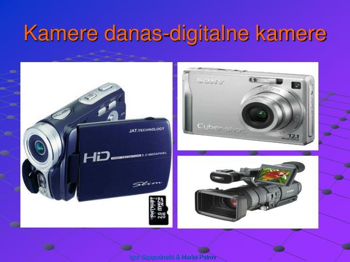 Kamere danas-digitalne kamere