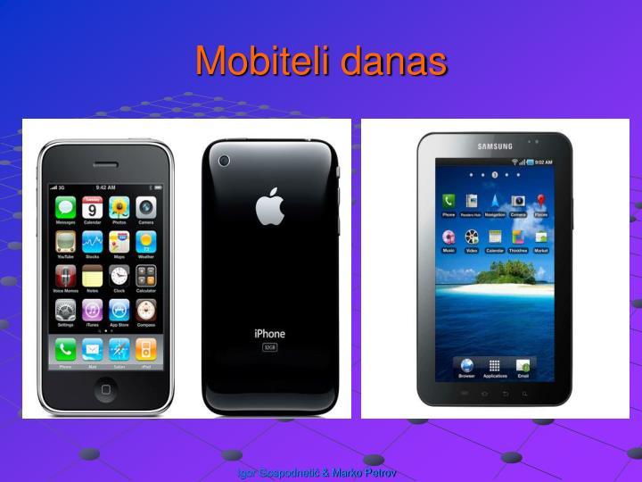 Mobiteli danas