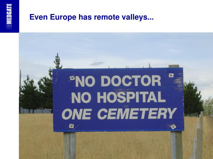 Even Europe has remote valleys...