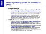 we have promising results but no evidence yet i1