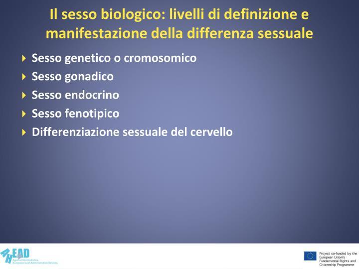 Il sesso biologico: livelli di definizione e manifestazione della differenza sessuale