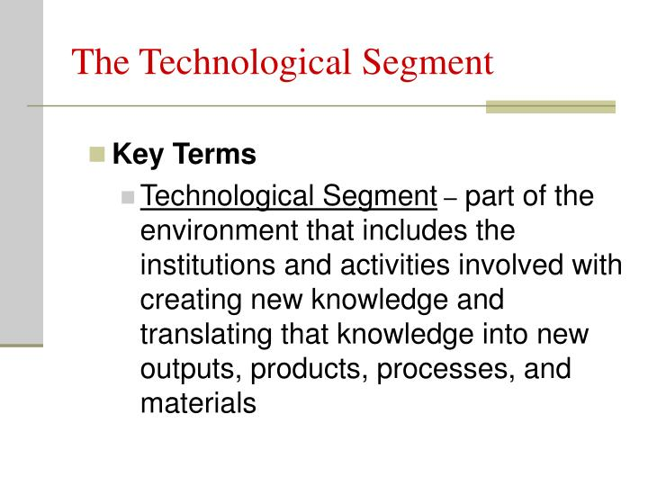 The Technological Segment