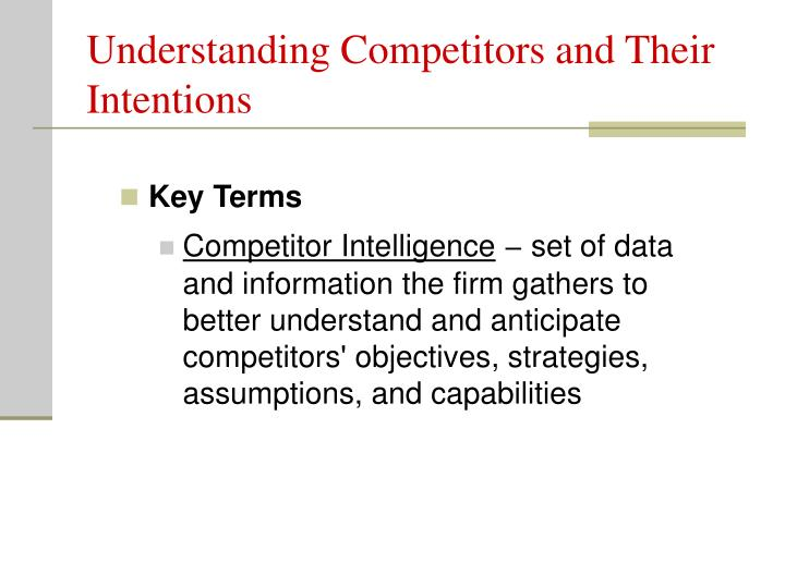 Understanding Competitors and Their Intentions