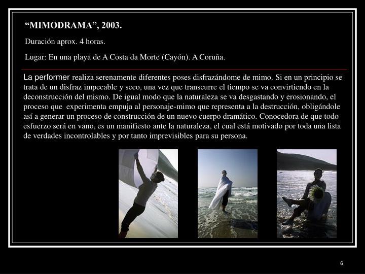 """MIMODRAMA"", 2003."