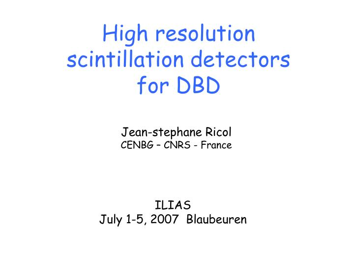 High resolution scintillation detectors for dbd