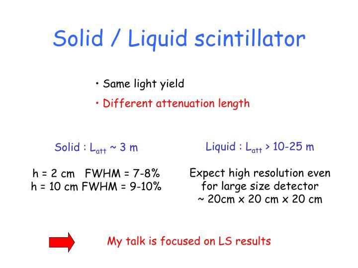 Solid / Liquid scintillator