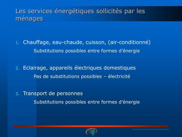Les services énergétiques sollicités par les ménages