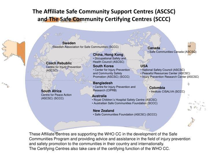 The Affiliate Safe Community Support Centres (ASCSC)
