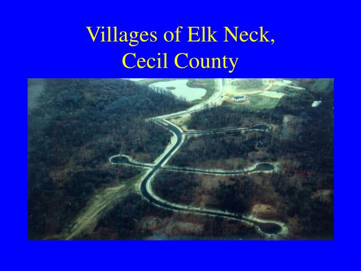 Villages of Elk Neck,