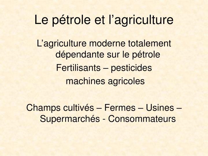 Le ptrole et lagriculture