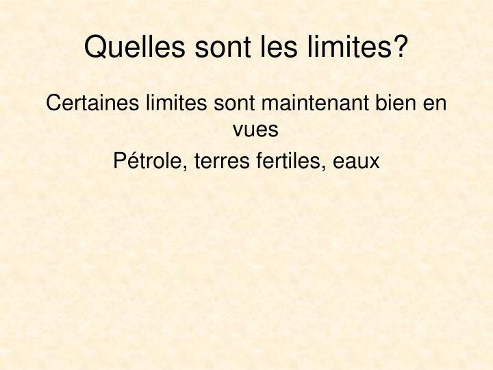 Quelles sont les limites?