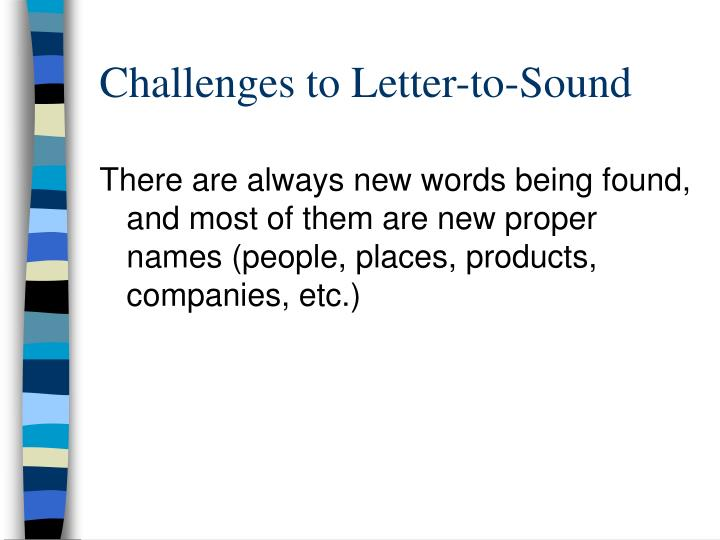 Challenges to Letter-to-Sound