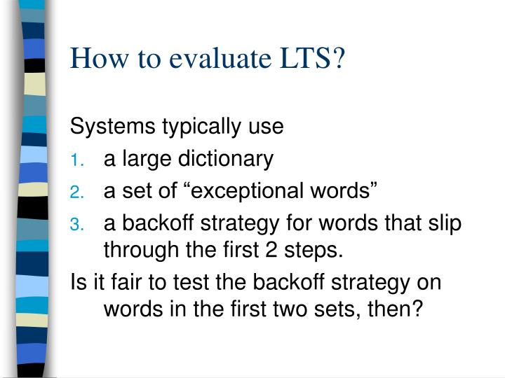 How to evaluate LTS?